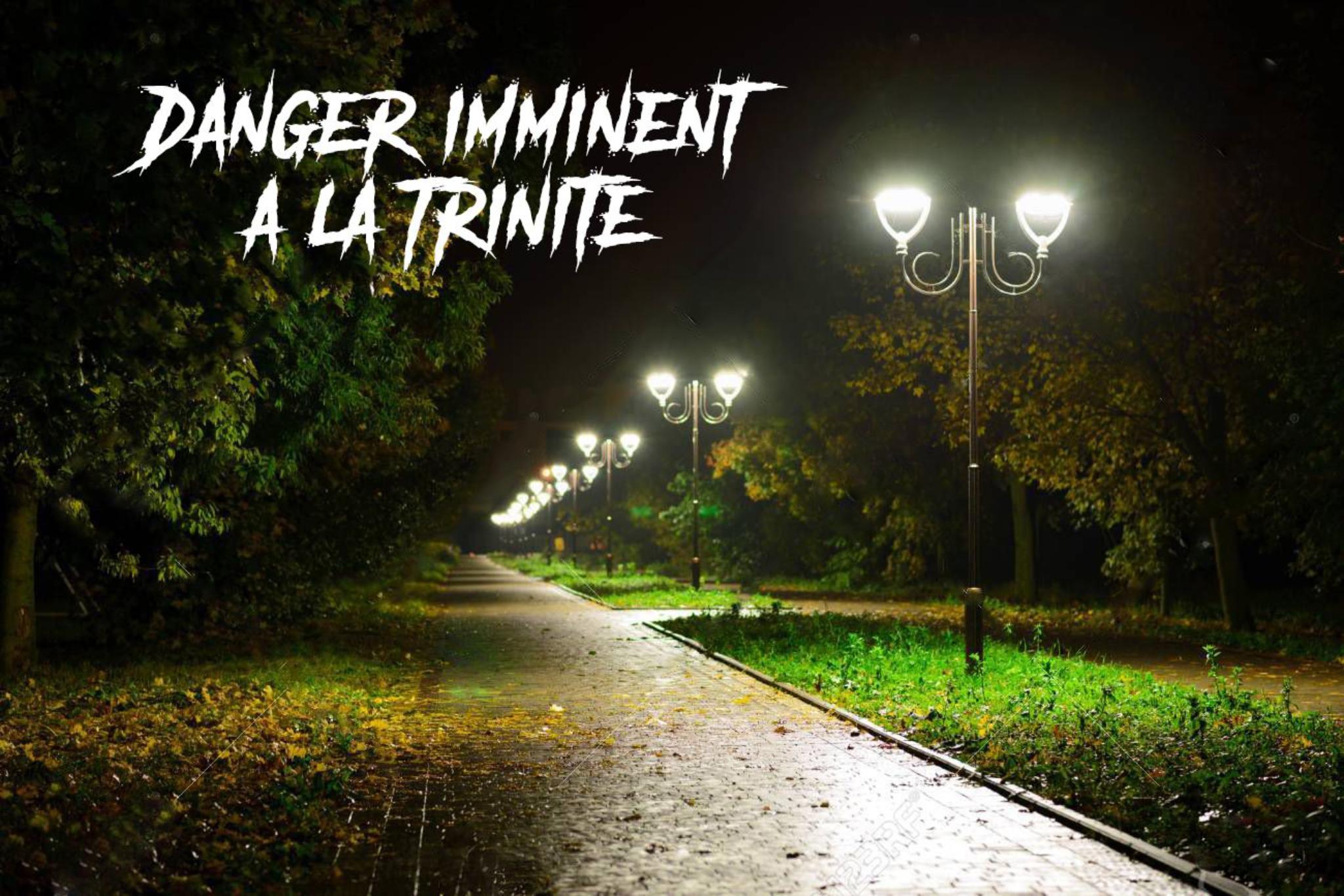 Danger imminent à la Trinité